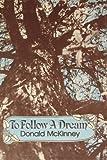 To Follow a Dream, Donald McKinney, 0805451706
