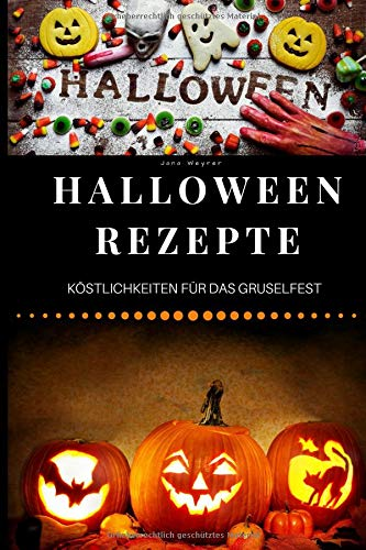 Halloween Rezepte: Köstlichkeiten für das Gruselfest (German -
