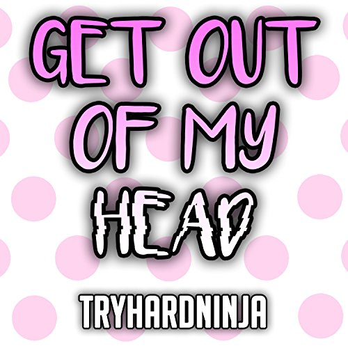 Get Out of My Head (feat. Sail...