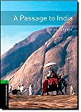 Oxford Bookworms Library: A Passage to India: Level 6: 2,500 Word Vocabulary (Oxford Bookworms Library: Human Interest: Stage 6)
