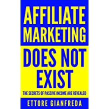 Affiliate Marketing Does Not Exist: The Secrets Of Passive Income Are Revealed