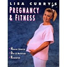 Lisa Currys Pregnancy & Fitness