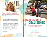 Maternally Challenged: How My Special Needs Son Taught Me To Sack Up & Laugh!