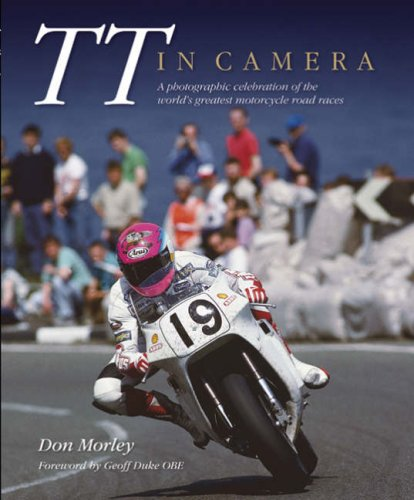TT in Camera: A photographic celebration of the world's greatest motorcycle road (Sports Car Racing In Camera)