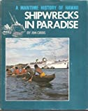 img - for Shipwrecks in Paradise: an informal history of the Hawaiian islands book / textbook / text book