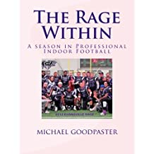 The Rage Within: A season in Professional Indoor Football