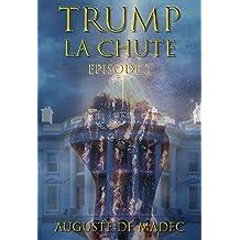 Trump La Chute - Episode 2 (French Edition)