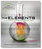 The Elements: An Illustrated History of the Periodic Table (100 Ponderables)