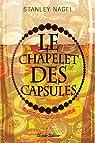 Le Chapelet des Capsules par Nagel