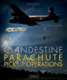 Clandestine Parachute Pick-Up Operations (Resistance)