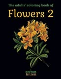 The adults' coloring book of Flowers 2: 49 of the most beautiful flower designs for a relaxed and joyful coloring time