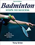 Badminton: Steps to Success - 2nd Edition (Steps to Success Activity Series), Tony Grice, 0736072292