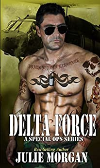 Delta Force (A Special Ops series Book 1) by [Morgan, Julie]