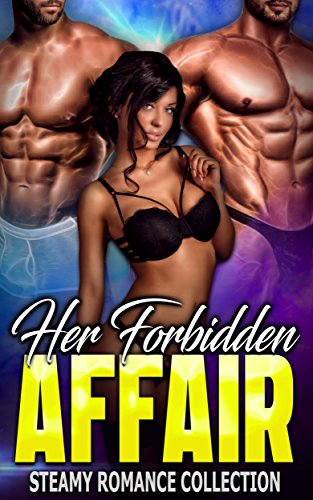 Her Forbidden Affair: Steamy Romance Collection