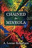 Chained to Mineola (Long Island, New York) (Volume 2)