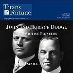 John and Horace Dodge: Automotive Pioneers | Daniel Alef