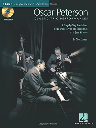 - Oscar Peterson - Classic Trio Performances: A Step-by-Step Breakdown of the Piano Styles and Techniques of a Jazz Virtuoso (Piano Signature Licks)