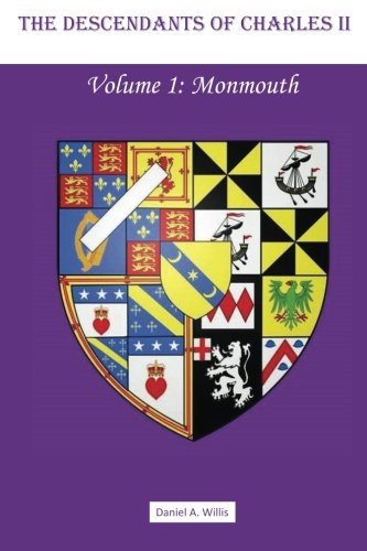 The Descendants of Charles II, Vol. 1: Monmouth PDF
