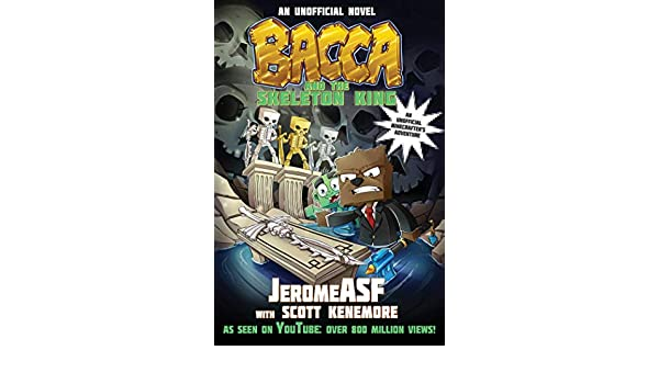 Bacca and the Skeleton King: An Unofficial Minecrafters ...