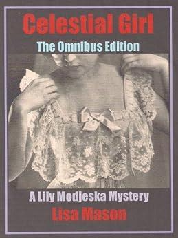 Celestial Girl: The Omnibus Edition (A Lily Modjeska Mystery) (English Edition) de [Mason, Lisa]