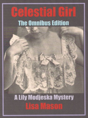 Celestial Girl: The Omnibus Edition (A Lily Modjeska Mystery)