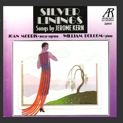 Silver Linings: Songs by Jerome Kern by Arabesque Recordings