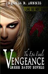 Vengeance: A Green Bayou Novel Book Six (The Green Bayou Novels) (Volume 6)