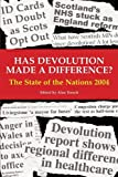 Has Devolution Made a Difference? : The State of the Nations 2004, Alan Trench, 0907845878