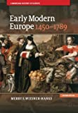 Early Modern Europe, 1450-1789 (Cambridge History of Europe), Merry E. Wiesner-Hanks, 1107031060