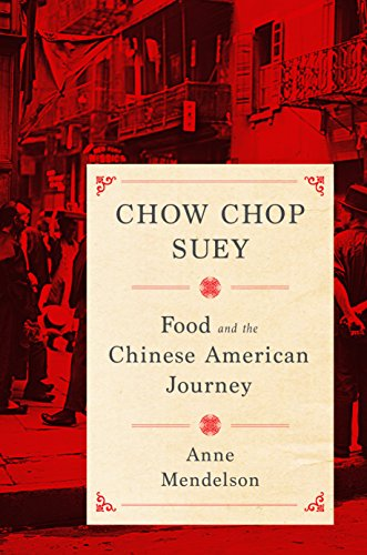 Chow Chop Suey: Food and the Chinese American Journey (Arts and Traditions of the Table: Perspectives on Culinary (Chop Suey Restaurant)