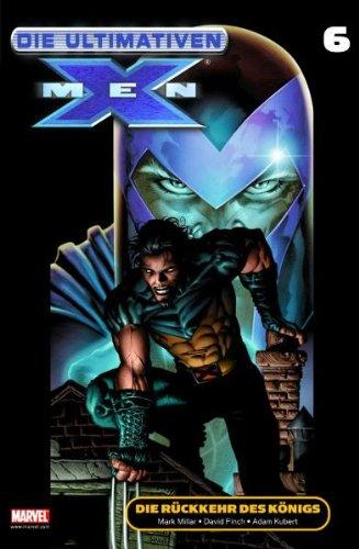 Die Ultimativen X-Men: Die Rückkehr des Königs: Bd 6
