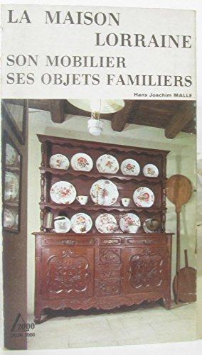 La Maison lorraine : Son mobilier, ses objets familiers (Delta 2000)