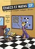 Echecs et maths CP: Le jeu pour compter, analyser, déduire.