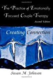 The Practice of Emotionally Focused Marital Therapy, Susan M. Johnson, 0415945682