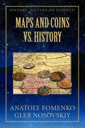 Maps and Coins vs History (History: Fiction or Science?) (Volume 17)