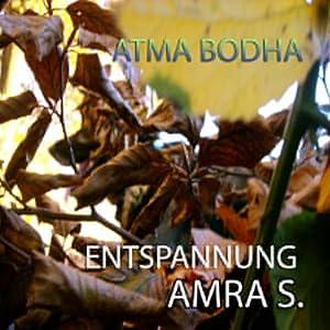 Atma Bodha: Entspannungsmusik von Amra S. Hörbuch