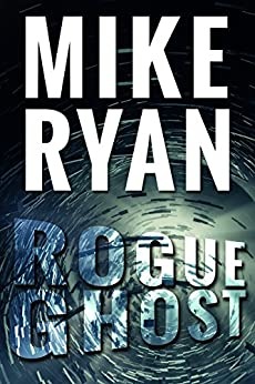 Rogue Ghost (CIA Ghost Series Book 1) by [Ryan, Mike]