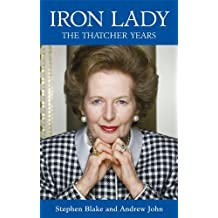 Iron Lady: The Thatcher Years (English Edition)