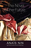 The Novel of the Future, Anaïs Nin, 0804011508