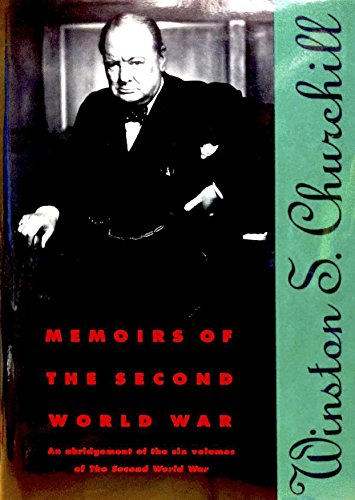 Memoirs of the Second World War: An Abridgement of the Six Volumes of the Second World War With an Epilogue by the Author on the Postwar Years With MAPS and DIAGRAMS