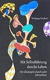 Mit Selbstführung durchs Leben, Wolfgang Freybott, 384231969X