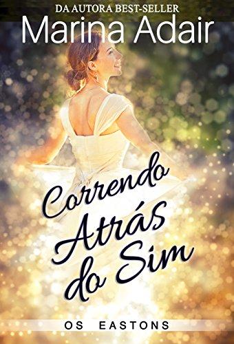 Correndo Atras do Sim (Os Eastons Livro 1) (Portuguese Edition) by [Adair, Marina]