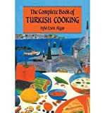 img - for { [ COMPLETE BOOK OF TURKISH COOKING (REVISED) ] } Algar, Ayla Esen ( AUTHOR ) Jan-11-1995 Paperback book / textbook / text book