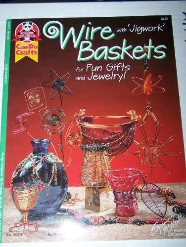 Wire baskets: With 'jigwork' for fun gifts and jewelry! (Can do crafts)