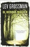 El Bosque Magico, Lev Grossman, 846665089X