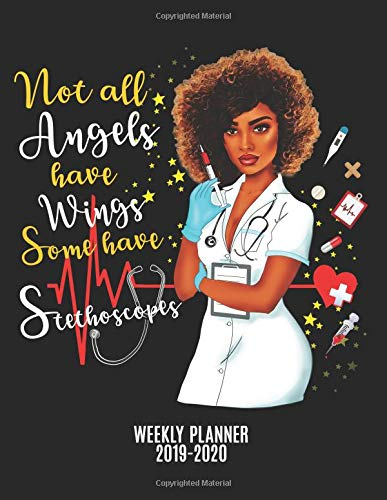 Best Stethoscope For Nursing Students 2020 Not All Angels Have Wings Some Have Stethoscopes Weekly Planner