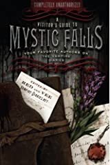 A Visitor's Guide to Mystic Falls: Your Favorite Authors on The Vampire Diaries Kindle Edition