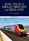 Rail Atlas Great Britain and Ireland, 14th Edition by Stuart Baker (July 30, 2015) Hardcover
