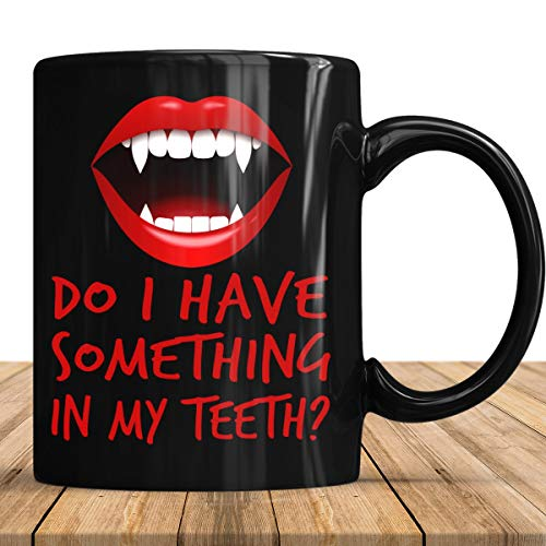 Vampire Do I have something in my teeth?   Halloween Costume - Vampire Teeth Coffee Mug 11oz Gift Black Tea Cups -
