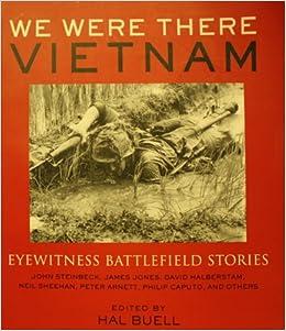 We Were There, Vietnam: Eyewitness Battlefield Stories: Hal Buell